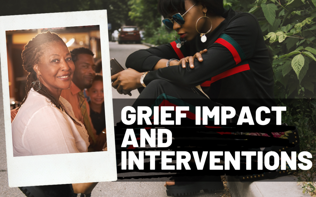 460 – Grief Impact and Interventions