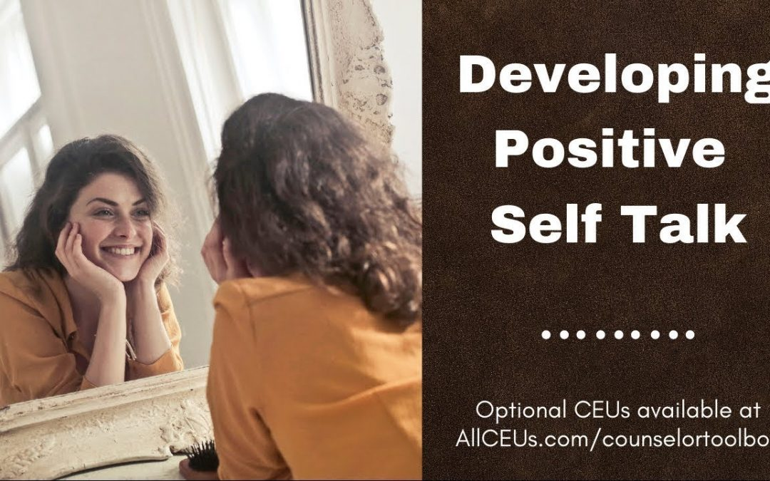 Building Positive Self Talk for Confidence and Self Esteem