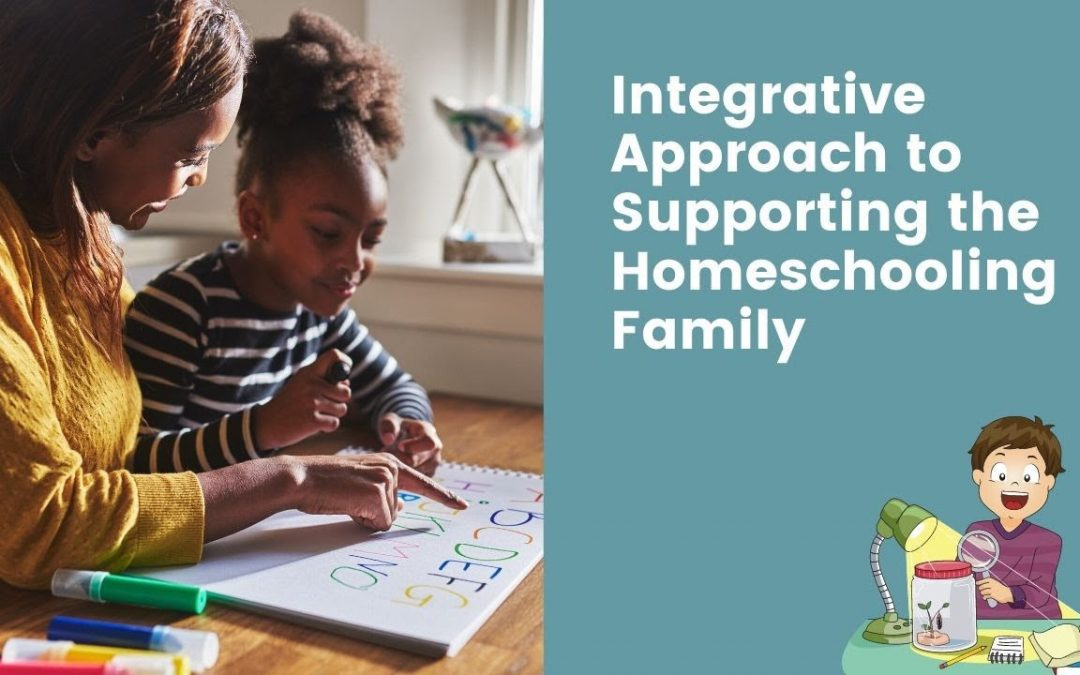 Integrative Approach to Supporting the Homeschool Family