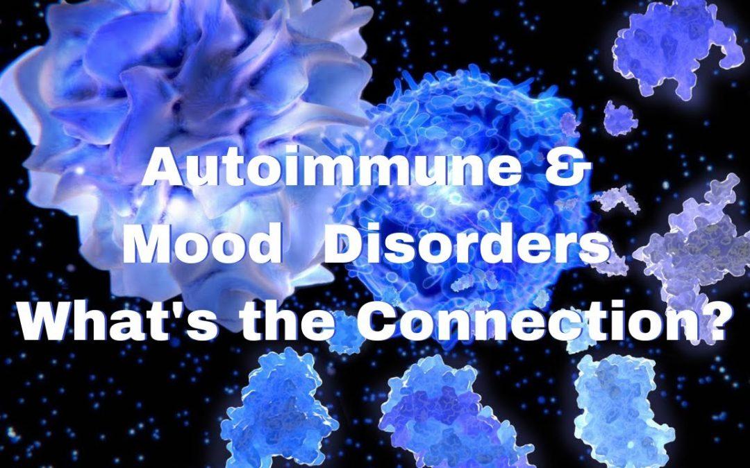 Autoimmune Issues & Mental Health: Understanding the Interactions