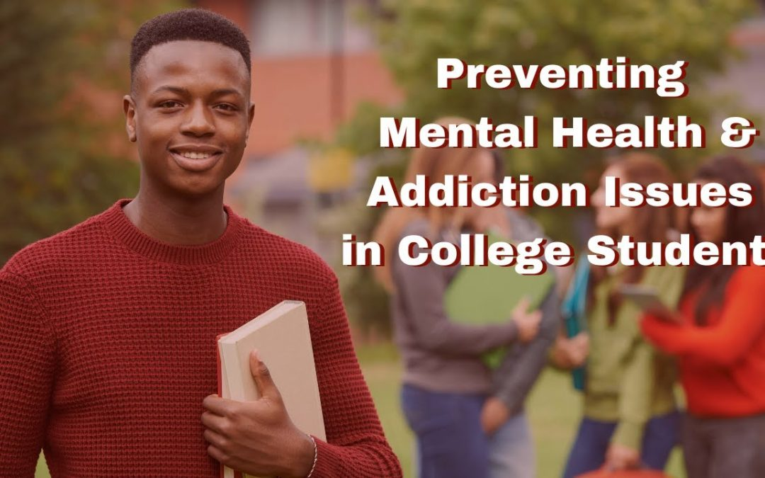 Preventing Addiction and Mental Health Issues in College Students