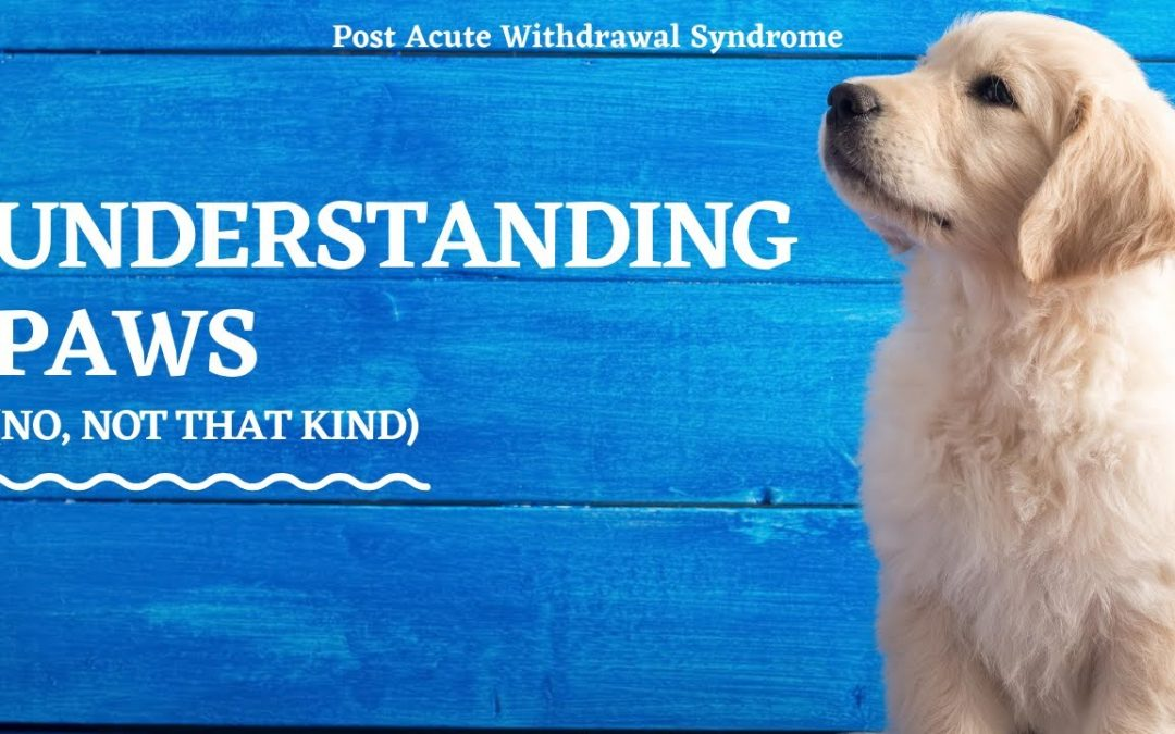 Post Acute Withdrawl Syndrome
