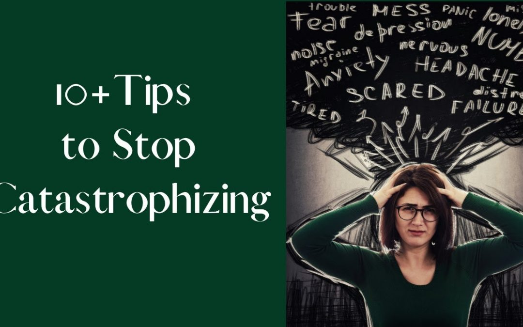10+ Tips to Stop Catastrophizing with Dr. Dawn Elise Snipes