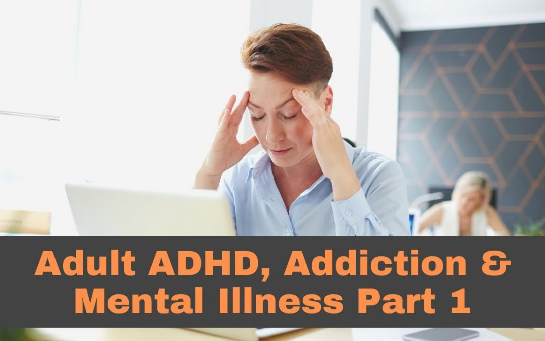 ADHD, Addiction, and Mental Health