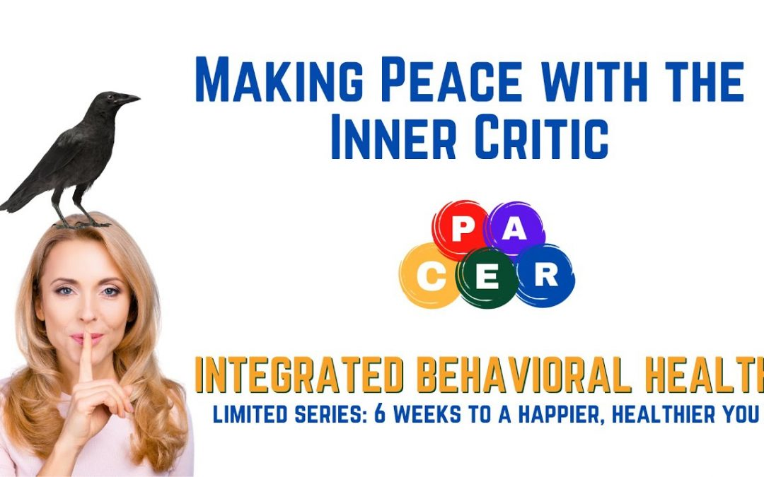 Making Peace with the Inner Critic  6 Weeks to a Happier, Healthier You