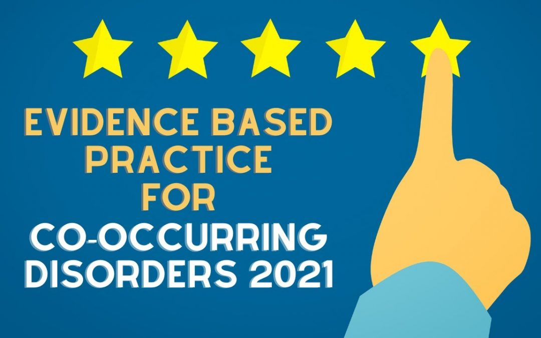 Co Occurring Disorders Current Evidence Based Treatments