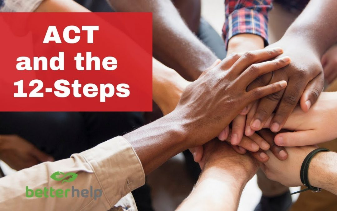 Acceptance and Commitment Therapy Skills and 12 Steps