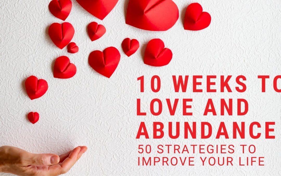 10 Weeks to Love and Abundance Introduction