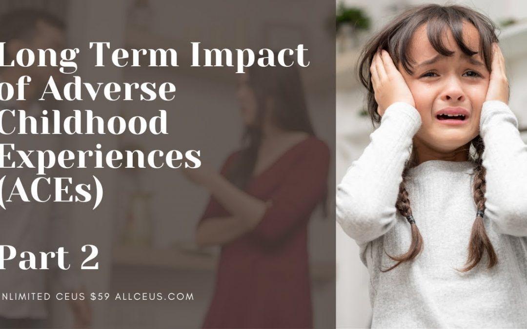 Adverse Childhood Experiences and Trauma Part 2 REDO
