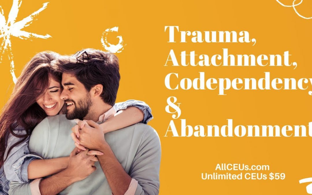 ACES, Abandonment, Codependency and Attachment